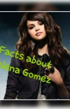 Facts about Selena Gomez by SellyFan18