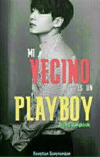 ¡MI VECINO ES UN PLAYBOY! [ⓔⓓⓘⓣⓐⓝⓓⓞ] by pegasus_56