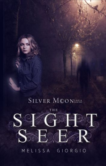 The Sight Seer (Silver Moon Saga #1) Preview