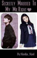 SECRETLY married TO MY MR.RIGHT [D.O KYUNGSOO FANFIC] by Nadia_Nad
