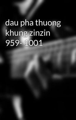 dau pha thuong khung zinzin 959- 1001