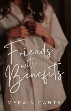 Friends with Benefits (Major Editing) by WackyMervin