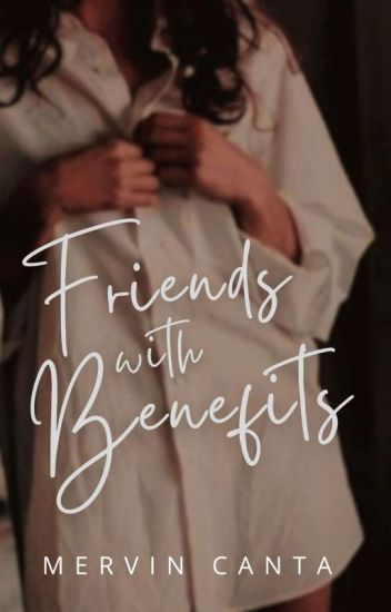 Friends with Benefits (Major Editing)