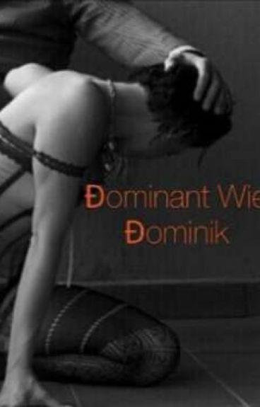 Dominant wie Dominik