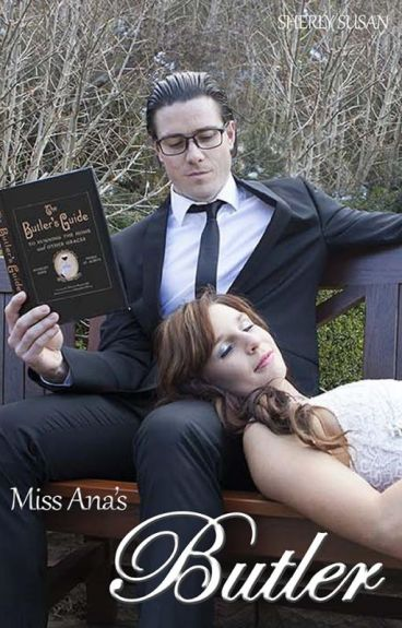 Miss Ana's Butler        #SYTYCW15 #specialedition