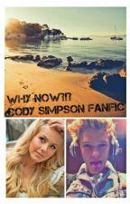 Why Now?!? ( Cody Simpson Fan fiction) by PandaandPigeon