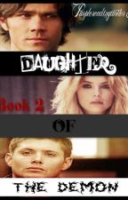 Daughter of the Demon*Book Two* (Sequel to Angels and Demons) by Purplereadingwriter8