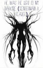 He was the light to my darkside (slenderman x reader) by kai_kohai