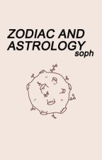 ZODIAC AND ASTROLOGY by romnticpoetry