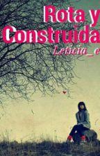 Rota y Construida by leticia_e