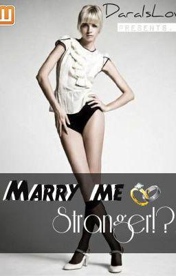 Marry Me, Stranger!?!