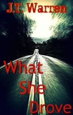 What She Drove by JTWarren