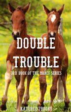 Double Trouble by katered7books