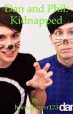 Dan and Phil: Kidnapped (Book #1 in the YouTuber: Kidnapped series) (Book #1 in the D.A.A.P. Chronicles) by horsedancer123