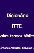 Dicionário de Termos e Personagens Bíblicos - ITTC by Camilamizadai