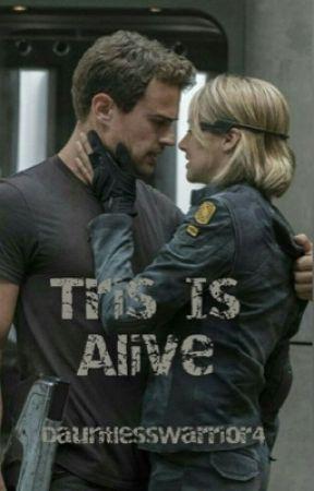 Tris Is Alive by DauntlessWarrior4
