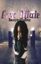 A Music Love Affair (Sequel to DPF) by BeautyAndTheBrain