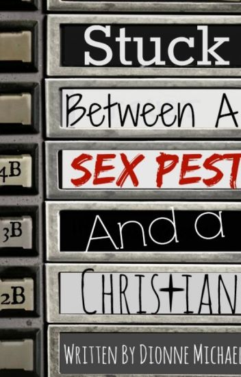 Stuck Between a Sex Pest and a Christian