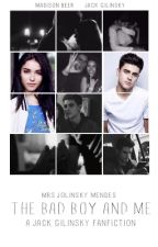 The Bad Boy And Me (A Jack Gilinsky Fanfiction) by MrsJolinskyMendes