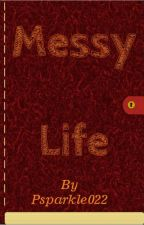 Messy Life (WTH) Spanking Story by Psparkle022