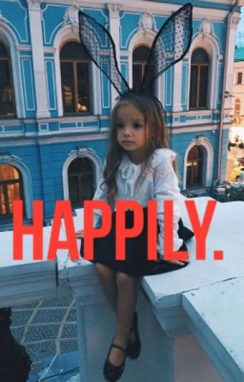Happily.