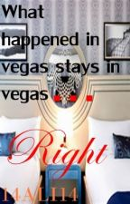 What Happens In Vegas Stays In Vegas... Right ? by 14ALI14