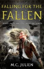 Fallen Angel - The angelic creature - Book One (On Hold) by clairetie