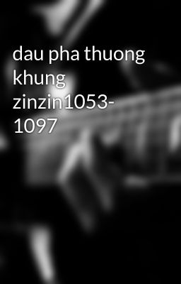 dau pha thuong khung zinzin1053- 1097