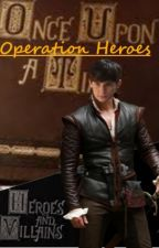 Operation Heroes by MSteele35