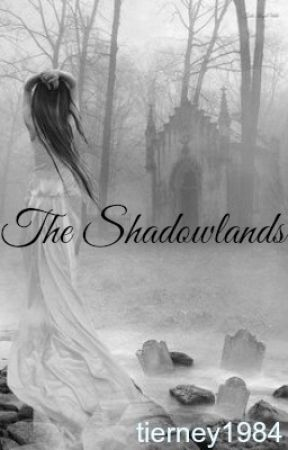 The Shadowlands by tierney1984