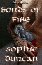 Bonds of Fire by SophieDuncan7