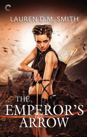 The Emperor's Arrow by LaurenDMSmith