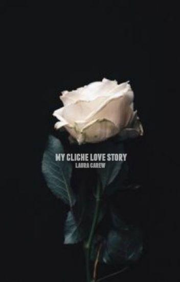 My Cliche Love Story ✔️