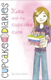 Katie and the Cupcake Cure by wonderfulstories
