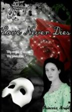 Love Never Dies by YulyParisxo