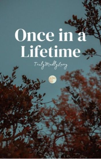 Once in a Lifetime ➳ Larry