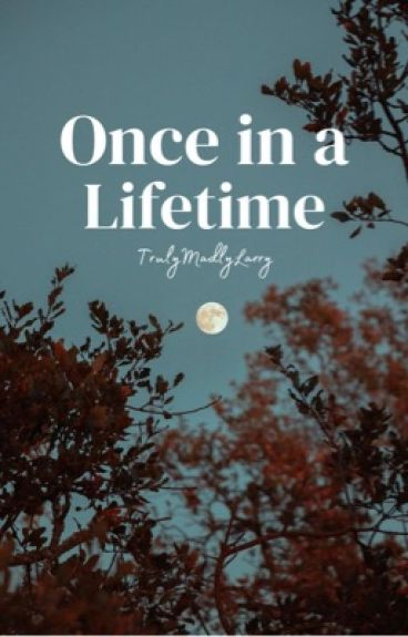 Once in a Lifetime [Larry]