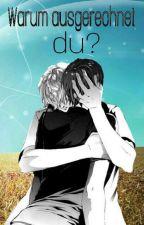 Warum ausgerechnet du?! (boyxboy) ✔ by _Tomoko_