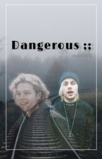 Dangerous // Smut Muke by wwwJustSaying
