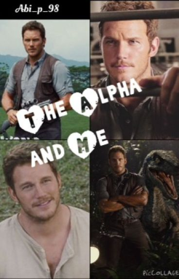 The Alpha and Me {Owen Grady Love story}