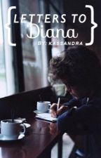 Letters to Diana // h.s. by irishvocals