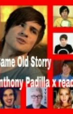 Same Old Story (Anthony padilla x reader) by HeartfulDaniel