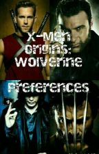 X-Men Origins: Wolverine Preferences by TheNeverEndingDrums
