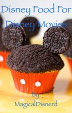 Disney Foods for Disney Movies by MagicalDisnerd