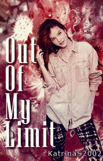 Out Of My Limit || Kik