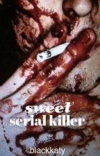 Sweet serial killer by blackkaty