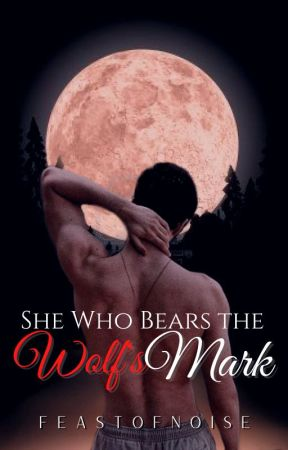 She Who Bears The Wolf's Mark by FeastOfNoise