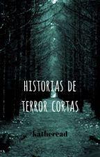 Historias de terror cortas by katheread