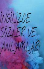 İNGİLİZCE SÖZLER VE ANLAMLARI by esmabali