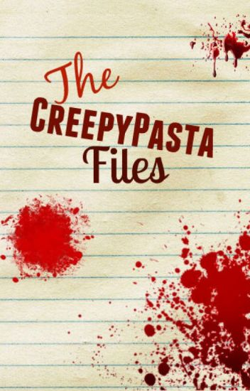 The CreepyPasta Files